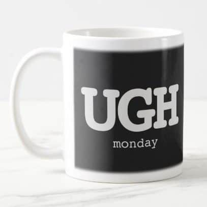 ugh monday morning funny office mug