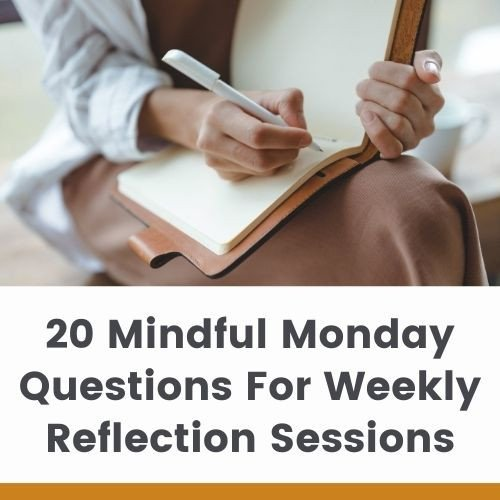 20 Mindful Monday Questions